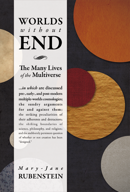 Worlds Without End by Mary-Jane Rubenstein, cover image